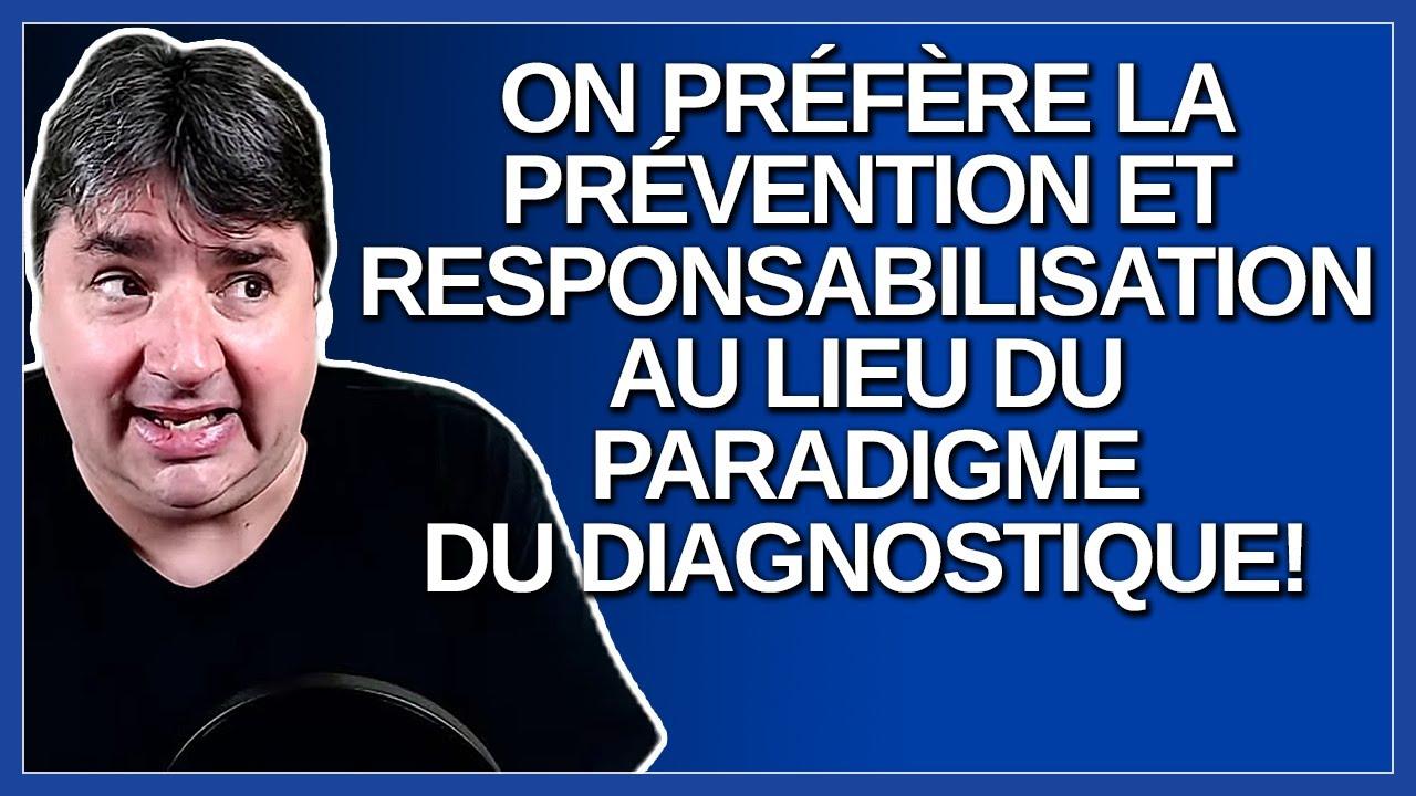 Les experts veulent changer le paradigme du diagnostique, à la prévention et la responsabilisation.