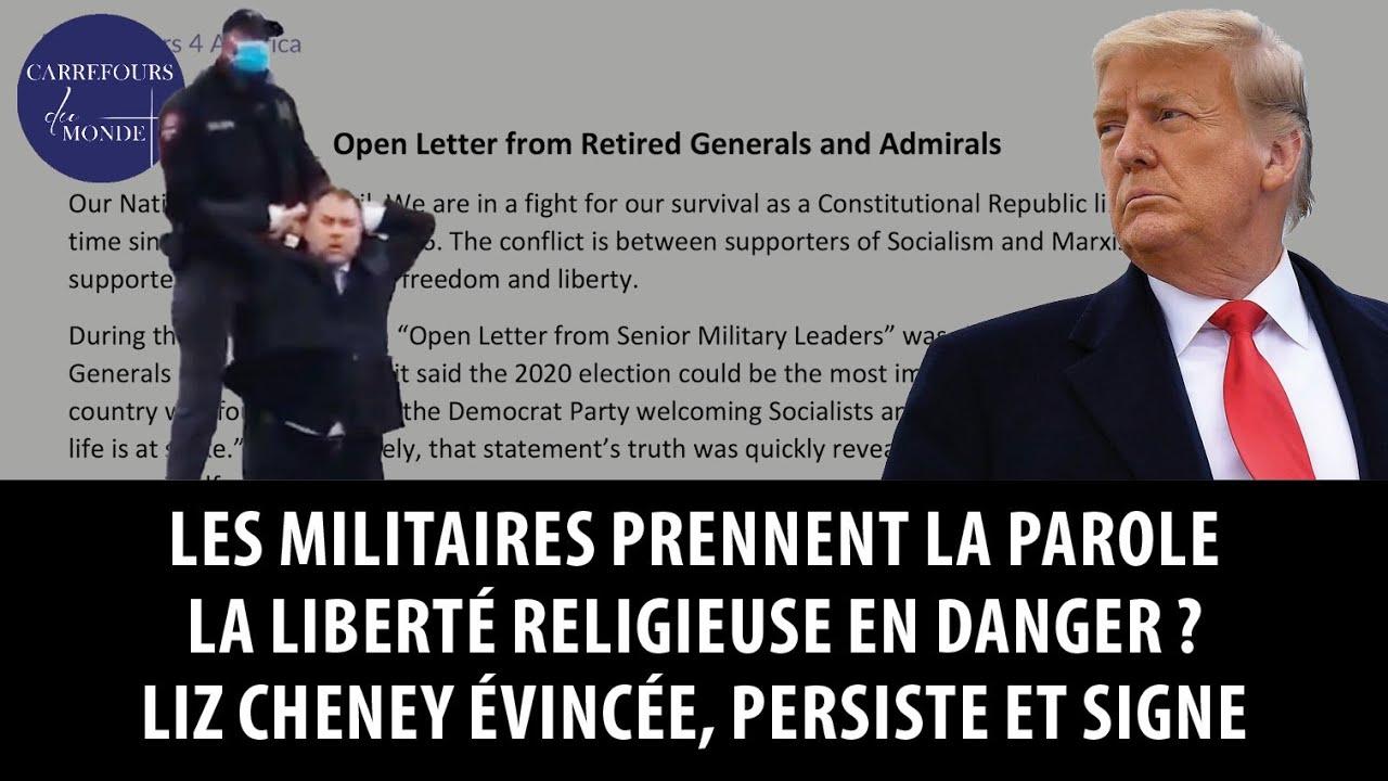 Les militaires s'expriment – La liberté religieuse en danger – Liz Cheney évincée, persiste et signe