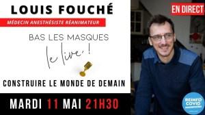 #LIVE4 RDV mardi 11 Mai 21h30 avec le docteur Louis Fouché