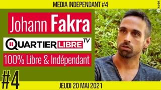 🥊 MEDIA INDÉPENDANT #4 🎥 Quartier Libre TV 🗣 Johann FAKRA 📆 20-05-2021 ⏰ 21h00