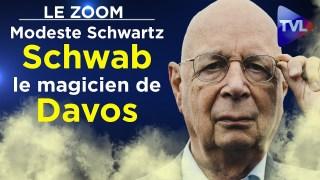 Schwab, le magicien de Davos – Le Zoom – Modeste Schwartz – TVL