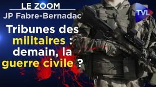 Tribunes des militaires : demain, la guerre civile ? – Le Zoom – Jean-Pierre Fabre-Bernadac – TVL