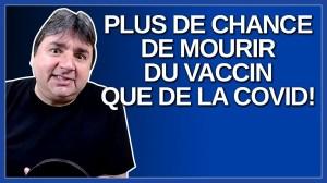 Une personne en santé à plus de chance de mourir du vaccin que de la Covid.