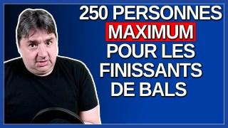 250 personnes maximum pour les finissants de bals. Dit Arruda.