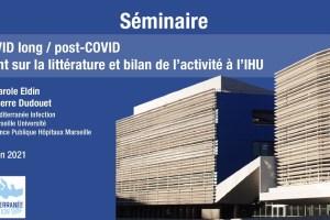 COVID long / post-COVID : point sur la littérature et bilan de l'activité à l'IHU
