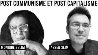 Duo 7 / LA MONNAIE POST COMMUNISME ET POST CAPITALISME ? / Monique Selim et Assen Slim