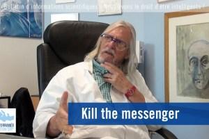 » Kill the messenger «