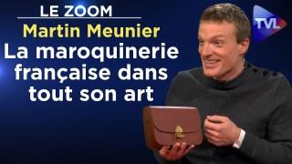 La maroquinerie française dans tout son art – Le Zoom – Martin Meunier – TVL