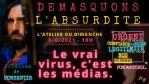 L'Atelier du Dimanche 6/6/2021: « Le Vrai Virus, c'est les Médias »