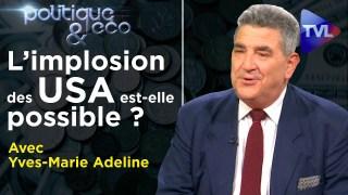 L'implosion des Etats-Unis est-elle possible ? – Politique & Eco n°303 – TVL