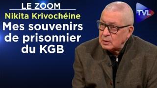 Mes souvenirs de prisonnier du KGB – Le Zoom – Nikita Krivochéine – TVL