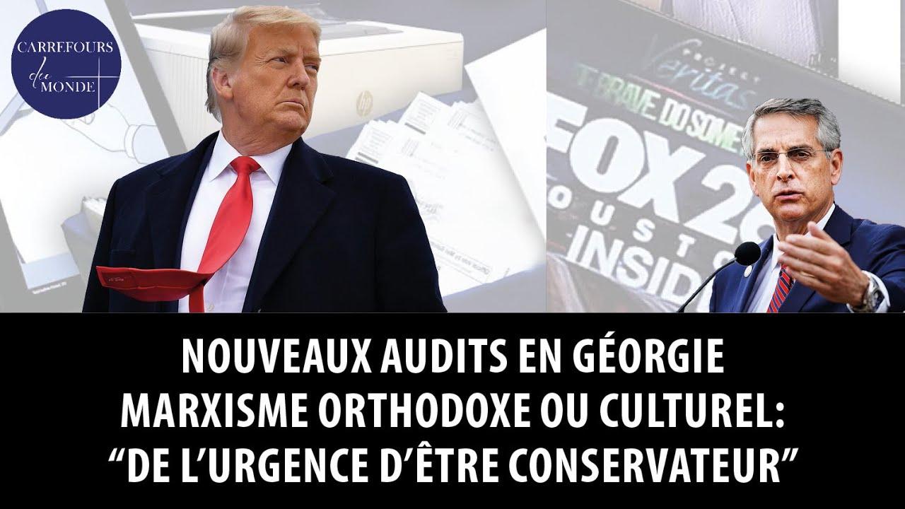 Nouveaux audits en Géorgie – Marxisme orthodoxe ou culturel: « De l'urgence d'être conservateur »