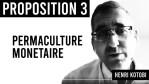PROPOSITION 3 / PERMACULTURE MONETAIRE / HENRI KOTOBI