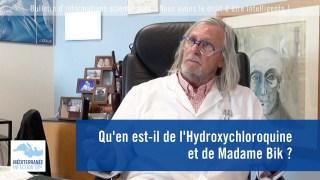 Qu'en est-il de l'Hydroxychloroquine et de Madame Bik ?