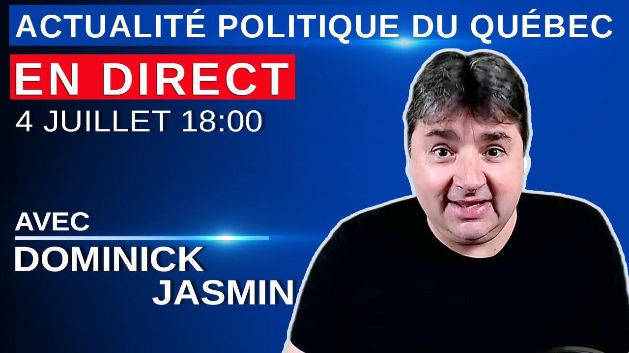 4 juillet 2021 – Actualité Politique Du Québec en Direct