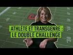 Athlète et transgenre : le double challenge