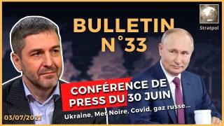 Bulletin N°33. Gazprom 2021, Provocations en Mer Noire, Peuple Rus, Poutine vs vaccin?  02.07.2021