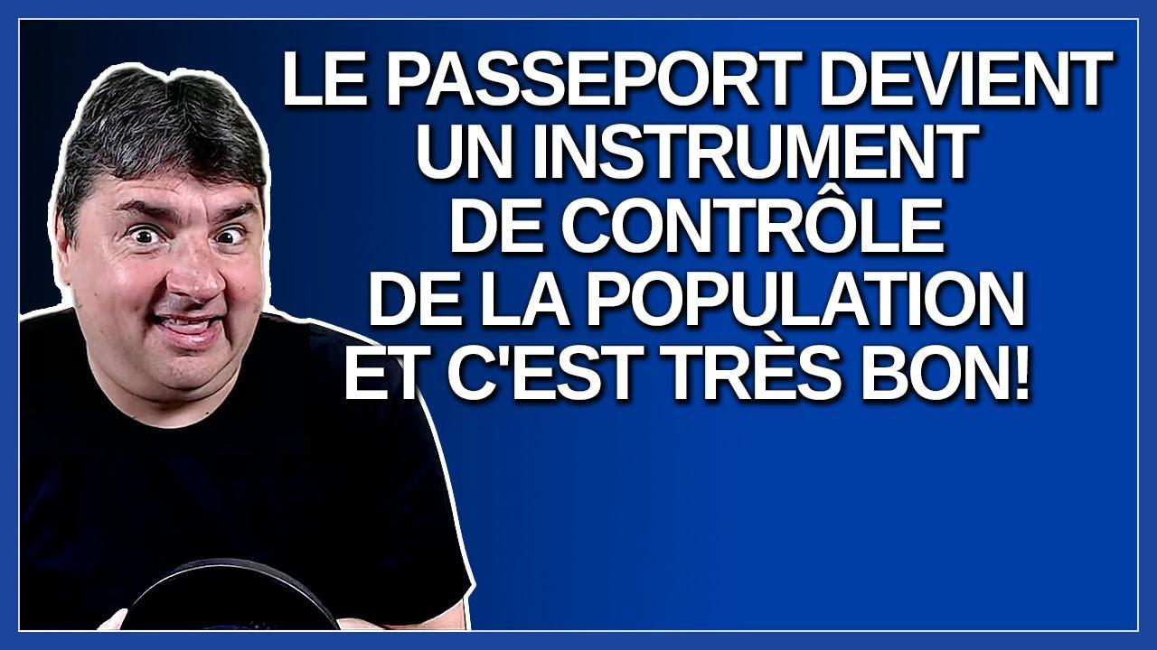 Le passeport devient un instrument de contrôle de la population et c'est très bon. Dit Dubé.