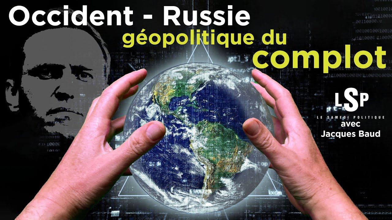 Qui sont les complotistes ? Jacques Baud décrypte l'affaire Navalny – Le Samedi Politique