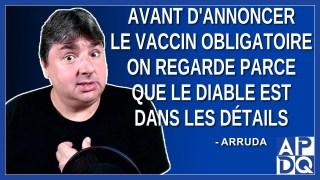 Avant d'annoncer le vaccin obligatoire on regarde parce que le diable est dans les détails.