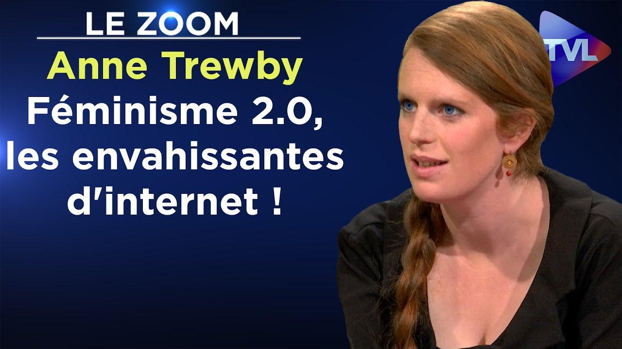 Féminisme 2.0, les envahissantes d'internet ! – Le Zoom – Anne Trewby (Rediffusion)