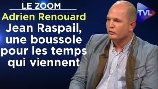 Jean Raspail, une boussole pour les temps qui viennent – Le Zoom – Adrien Renouard – TVL