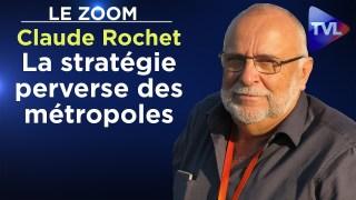 La stratégie perverse des métropoles – Le Zoom – Claude Rochet – TVL