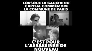 Lorsque la gauche du Capital commémore la Commune de Paris c'est pour l'assassiner de nouveau
