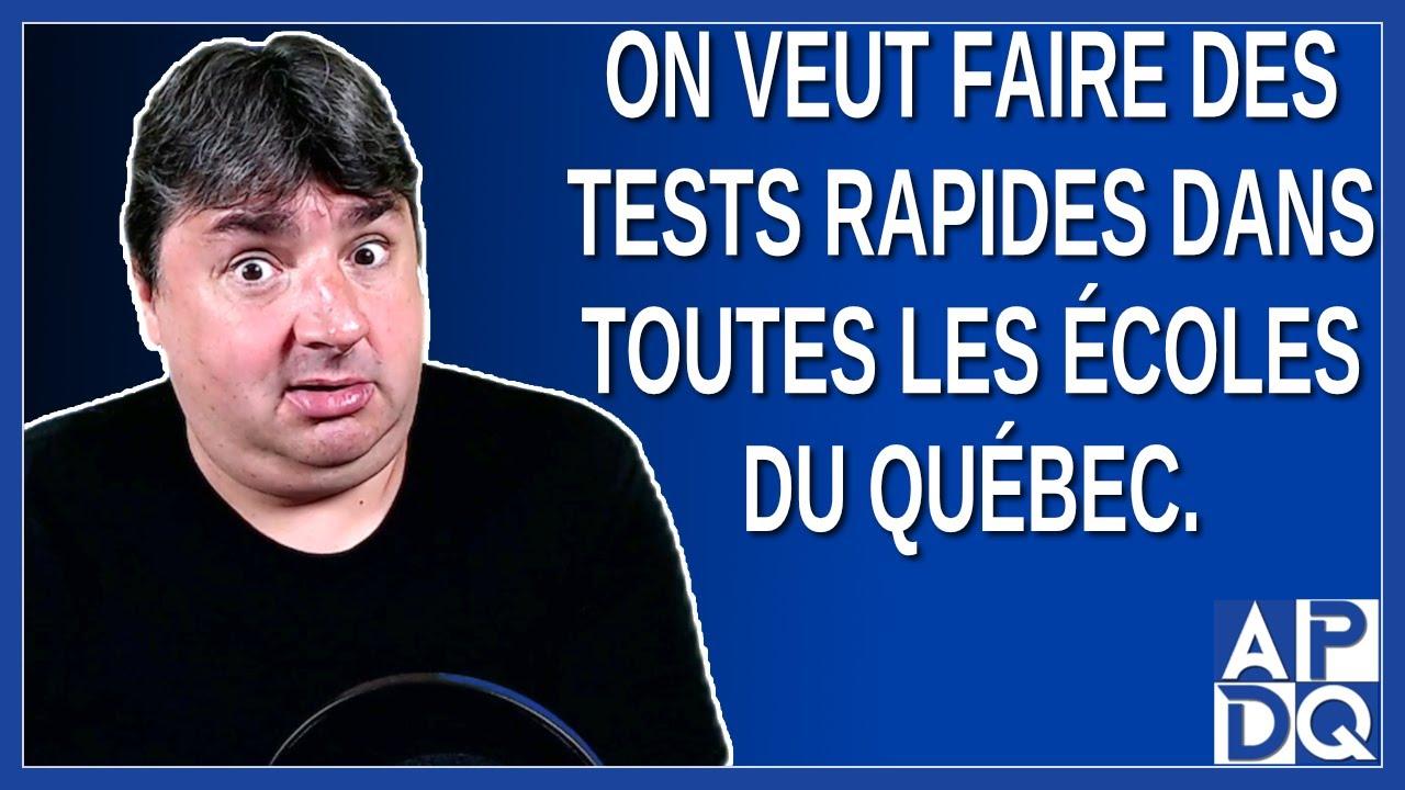 On veut faire des tests rapides dans toutes les écoles du Québec. Dit Dubé.