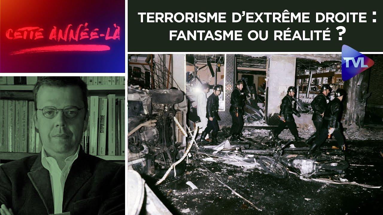 Terrorisme d'extrême droite : fantasme ou réalité ? – Cette année là n°21 – TVL