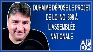 Duhaime dépose le projet de loi no. 898 à l'Assemblée Nationale