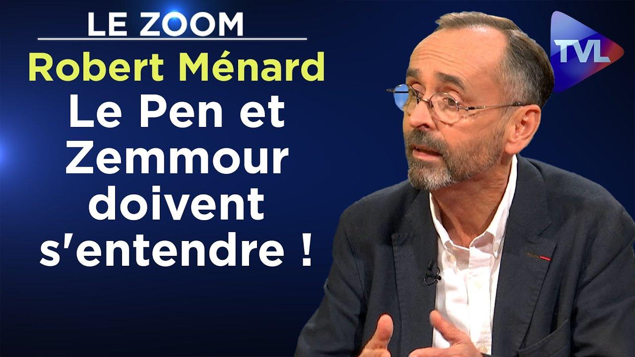 Le Pen et Zemmour doivent s'entendre ! – Le Zoom – Robert Ménard – TVL