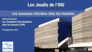 Les Jeudis de l'IHU – Les nouveaux microbes chez les humains – Ahmad Ibrahim