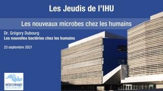 Les Jeudis de l'IHU – Les nouveaux microbes chez les humains – Dr. Gregory Dubourg