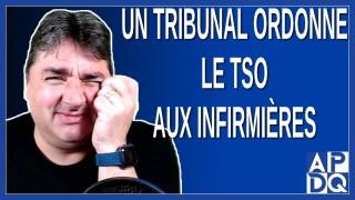 Un tribunal ordonne le TSO aux infirmières.