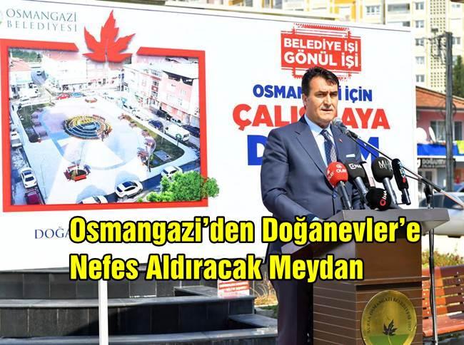Osmangazi'den Doğanevler'e Nefes Aldıracak Meydan