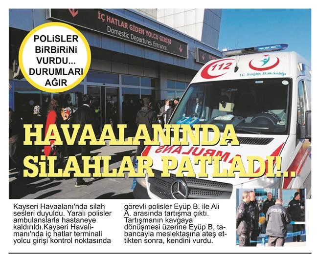 Kayseri Havaalanı'nda silah sesleri duyuldu.