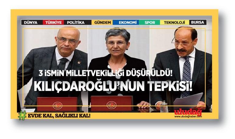 Üç ismin milletvekillikleri düşürüldü…Kılıçdaroğlu'nun tepkisi…