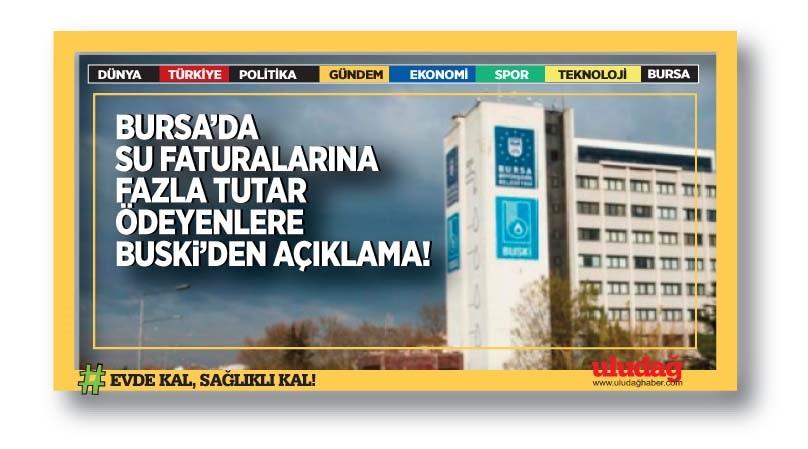 Bursa'da su faturalarına fazla tutar ödeyenlere BUSKİ'den açıklama…