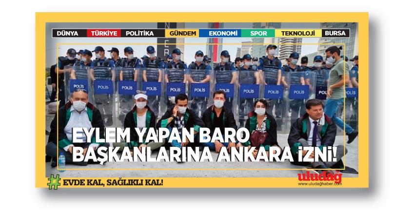 Eylem yapan baro başkanlarına Ankara izni