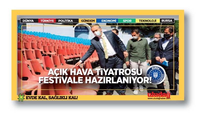 Açık Hava Tiyatrosu festivale hazırlanıyor …
