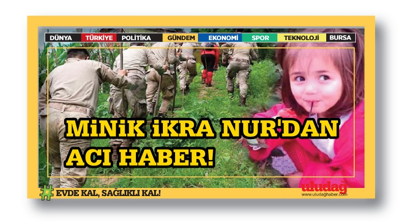 Giresun'da kaybolan İkranur'dan acı haber!