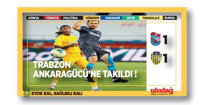Trabzon Ankaragücü'ne takıldı: 1-1