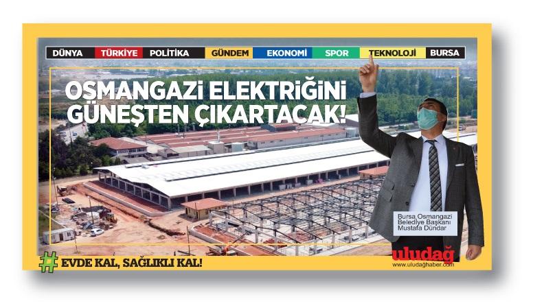 Bu tesis elektriğini güneşten üretecek…