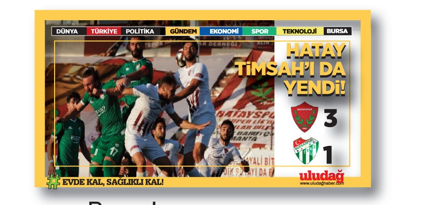 Şampiyon Hatayspor, Bursa'yı da yendi