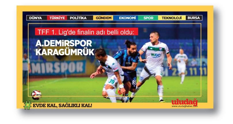 TFF 1. Lig'de finalin adı belli oldu: Adana Demirspor-Karagümrük…