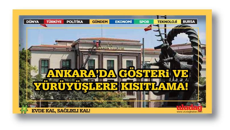 Ankara'da gösteri ve yürüyüşlere kısıtlama