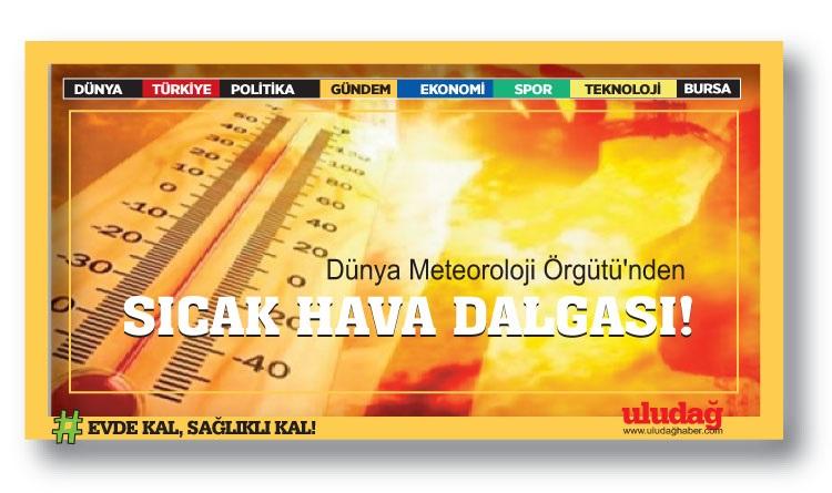 Dünya Meteoroloji Örgütü'nden Sibirya kaynaklı sıcak hava dalgası uyarısı