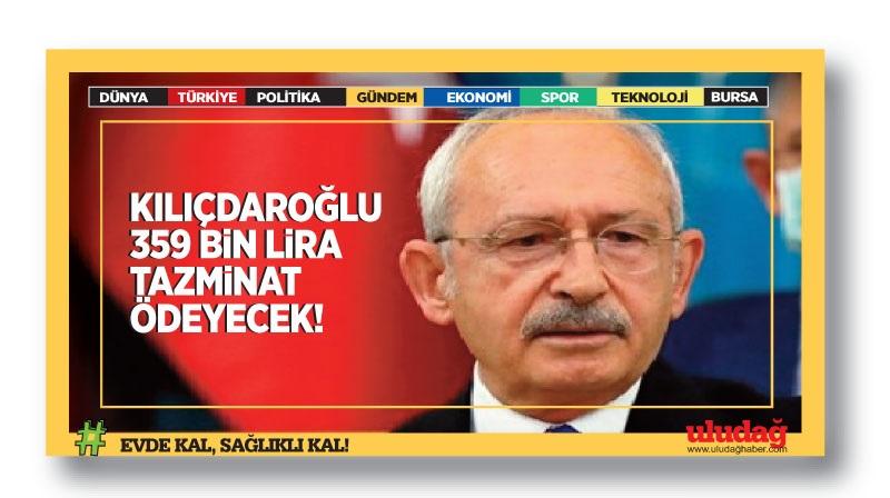 Kılıçdaroğlu 359 bin lira tazminat ödeyecek
