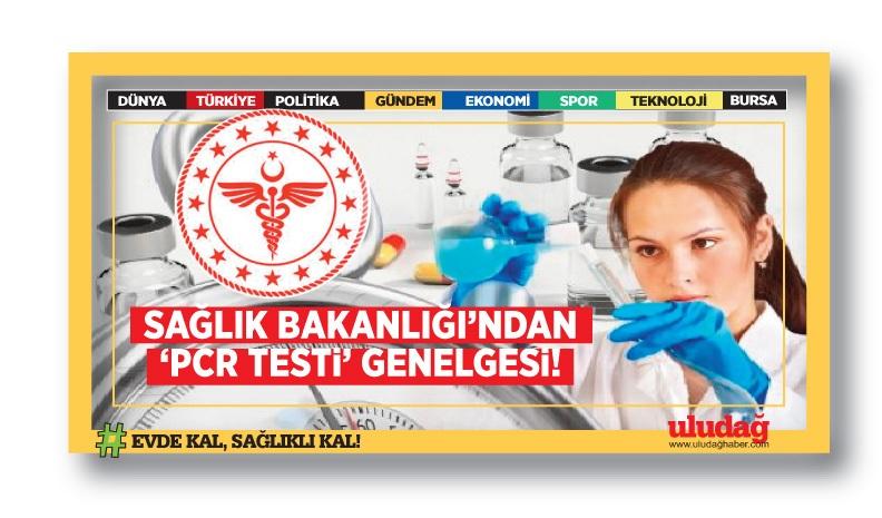 """Sağlık Bakanlığı'ndan """"PCR Testi"""" genelgesi"""